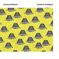 LP Chateau Marmont. Sound Of Shambala (LP)
