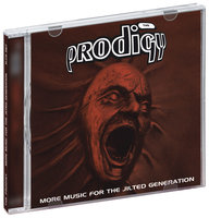 The Prodigy. More Music For The Jilted Generation (Expandet edition) (2 CD)