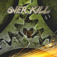 Overkill. The Grinding Wheel (CD)